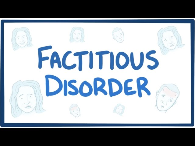Factitious disorder (Munchausen syndrome) - causes, symptoms, diagnosis, treatment, pathology