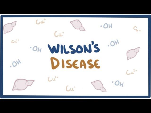 Wilson's disease - causes, symptoms, diagnosis, treatment & pathology
