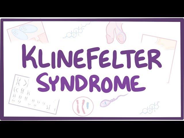 Klinefelter syndrome - causes, symptoms, diagnosis, treatment, pathology