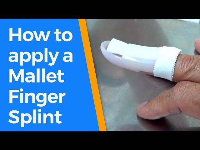 How to apply a Mallet Finger Splint