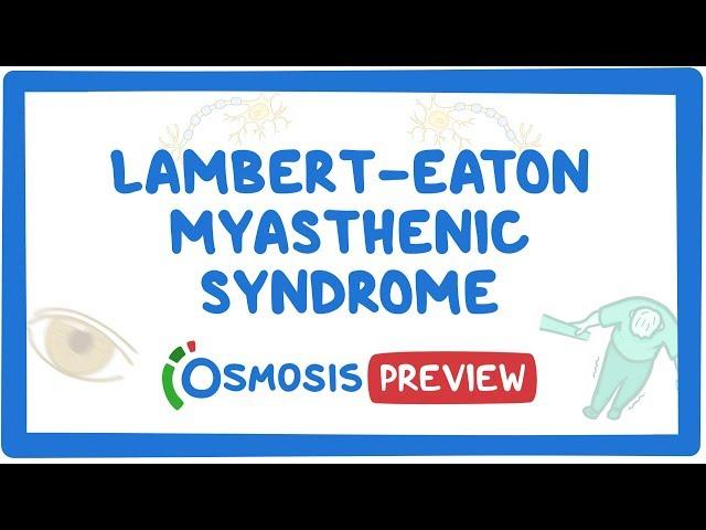 Lambert-Eaton myasthenic syndrome - causes, symptoms, diagnosis, treatment, pathology
